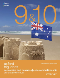 OXFORD BIG IDEAS ECONOMICS & BUSINESS | CIVICS & CITIZENSHIP 9 & 10 VICTORIAN CURRICULUM STUDENT BOOK + OBOOK