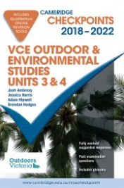 CHECKPOINTS VCE OUTDOOR & ENVIRONMENTAL STUDIES UNITS 3&4 2018 - 2022 + QUIZ ME MORE