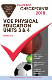 CHECKPOINTS VCE PHYSICAL EDUCATION UNITS 3&4 2018 + QUIZ ME MORE
