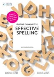 GUIDING THINKING FOR EFFECTIVE SPELLING 2E