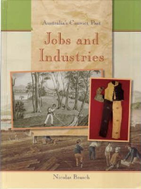 JOBS AND INDUSTRY: AUSTRALIA'S CONVICT PAST