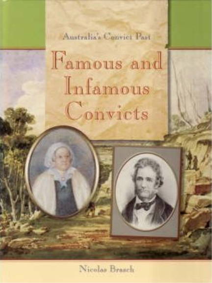 FAMOUS AND INFAMOUS CONVICTS: AUSTRALIA'S CONVICT PAST