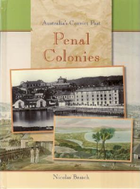 PENAL COLONIES: AUSTRALIA'S CONVICT PAST