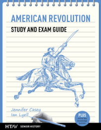 AMERICAN REVOLUTION STUDY & EXAM GUIDE HTAV