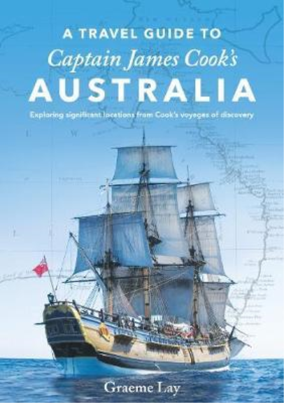 A TRAVEL GUIDE TO CAPTAIN JAMES COOK'S AUSTRALIA