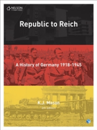 NELSON MODERN HISTORY: REPUBLIC TO REICH: A HISTORY OF GERMANY STUDENT BOOK + EBOOK 4E