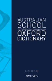 AUSTRALIAN SCHOOL OXFORD DICTIONARY 6E