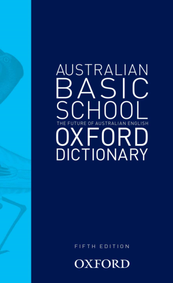 AUSTRALIAN BASIC SCHOOL OXFORD DICTIONARY 5E