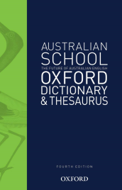 AUSTRALIAN SCHOOL OXFORD DICTIONARY & THESAURUS 4E