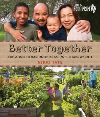 BETTER TOGETHER: CREATING COMMUNITY IN A UNCERTAIN WORLD