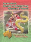 AUSTRALIA'S DEADLY AND DANGEROUS ANIMALS AND PLANTS: AUSTRALIAN LIBRARY