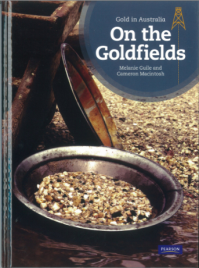 ON THE GOLDFIELDS: GOLD IN AUSTRALIA