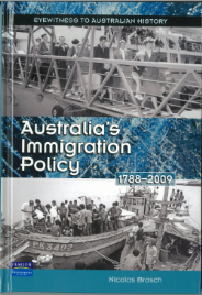 AUSTRALIAS IMMIGRATION POLICY 1788-2009: EYEWITNESS TO AUSTRALIAN HISTORY