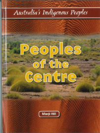 PEOPLES OF THE CENTRE AUSTRALIA'S INDIGENOUS PEOPLE