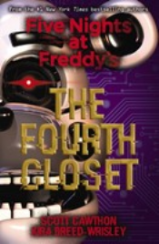 FIVE NIGHTS AT FREDDY'S #3: THE FOURTH CLOSET