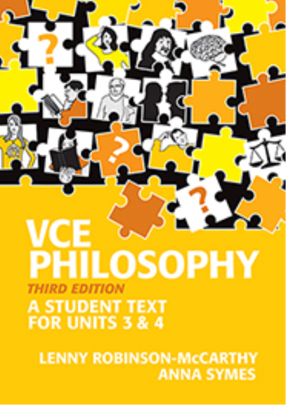 VCE PHILOSOPHY: A STUDENT TEXT FOR VCE UNITS 3&4 3E