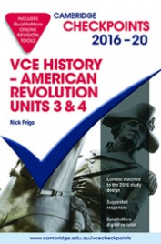 CHECKPOINTS VCE HISTORY: AMERICAN REVOLUTION UNITS 3&4 2016 - 2020 + QUIZ ME MORE