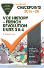 CHECKPOINTS VCE HISTORY: FRENCH REVOLUTION UNITS 3&4 2016 - 2020 + QUIZ ME MORE