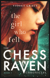THE GIRL WHO FELL: THE CHESS RAVEN CHRONICLES, BOOK 1