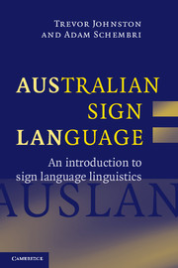 AUSTRALIAN SIGN LANGUAGE (AUSLAN): AN INTRODUCTION TO SIGN LANGUAGE LINGUISTICS
