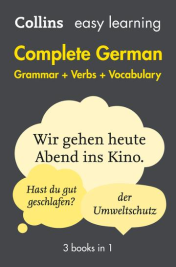 COLLINS EASY LEARNING COMPLETE GERMAN GRAMMAR VERBS AND VOCABULARY (3 BOOKS IN 1) 2E