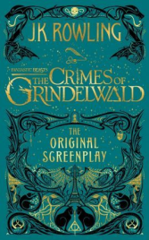 FANTASTIC BEASTS: THE CRIMES OF GRINDELWALD THE ORIGINAL SCREENPLAY