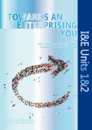 INDUSTRY AND ENTERPRISE: TOWARDS AN ENTERPRISING YOU VCE UNITS 1&2 5E