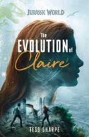JURASSIC WORLD: THE EVOLUTION OF CLAIRE