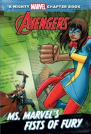 A MIGHTY MARVEL CHAPTER BOOK: AVENGERS - MS. MARVEL FISTS OF FURY