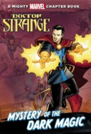 A MIGHTY MARVEL CHAPTER BOOK: DOCTOR STRANGE - MYSTERY OF THE DARK MAGIC