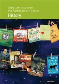 LITERATURE TO SUPPORT THE AUSTRALIAN CURRICULUM: HISTORY