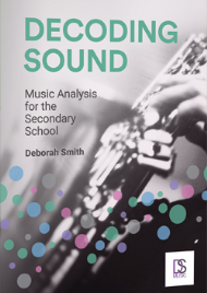 DECODING SOUND: MUSIC ANALYSIS FOR THE SECONDARY SCHOOL PRINT + EBOOK