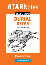 ATAR NOTES TEXT GUIDE: BURIAL RITES BY HANNAH KENT