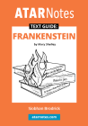 ATAR NOTES TEXT GUIDE: FRANKENSTEIN BY MARY SHELLEY