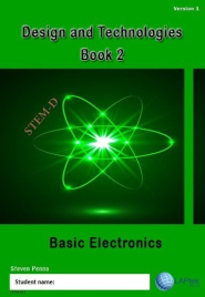 DESIGN & TECHNOLOGIES BOOK 2: BASIC ELECTRONICS