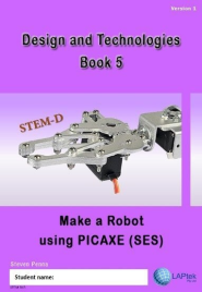 DESIGN & TECHNOLOGIES BOOK 5: MAKE A ROBOT USING PICAXE