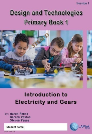 DESIGN & TECHNOLOGIES PRIMARY BOOK 1: INTRODUCTION TO ELECTRICITY AND GEARS