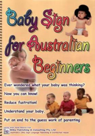 BABY SIGN FOR AUSTRALIANS (2010 EDITION)
