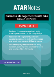 ATARNOTES VCE BUSINESS MANAGEMENT UNITS 3&4 TOPIC TESTS