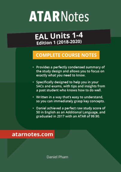 ATARNOTES VCE EAL (ENGLISH AS AN ADDITIONAL LANGUAGE) UNITS 1-4 NOTES