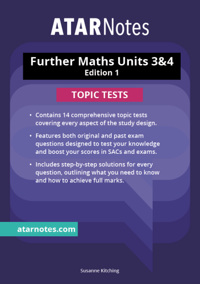 ATARNOTES VCE FURTHER MATHS UNITS 3&4 TOPIC TESTS