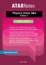 ATARNOTES VCE PHYSICS UNITS 3&4 TOPIC TESTS