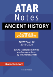 ATAR NOTES HSC: ANCIENT HISTORY YEAR 12 NOTES