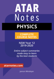 ATAR NOTES HSC: PHYSICS YEAR 12 NOTES