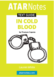 ATAR NOTES TEXT GUIDE: IN COLD BLOOD BY TRUMAN CAPOTE
