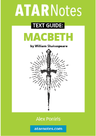 ATAR NOTES TEXT GUIDE: MACBETH BY WILLIAM SHAKESPEARE