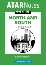 ATAR NOTES TEXT GUIDE: NORTH AND SOUTH BY ELIZABETH GASKELL
