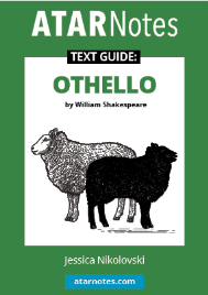 ATAR NOTES TEXT GUIDE: OTHELLO BY WILLIAM SHAKESPEARE