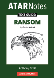 ATAR NOTES TEXT GUIDE: RANSOM BY DAVID MALOUF