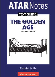 ATAR NOTES TEXT GUIDE: THE GOLDEN AGE BY JOAN LONDON